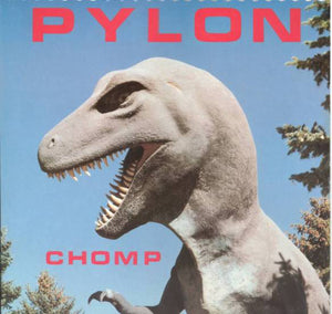 Pylon ‎– Chomp – New LP