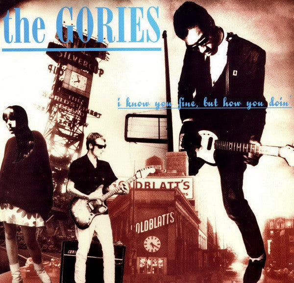 Gories, The  – I Know You Fine, but How You Doin' [IMPORT] – New LP