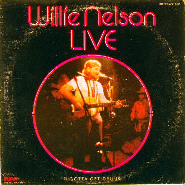 Nelson, Willie – Live: I Gotta Get Drunk – Used LP