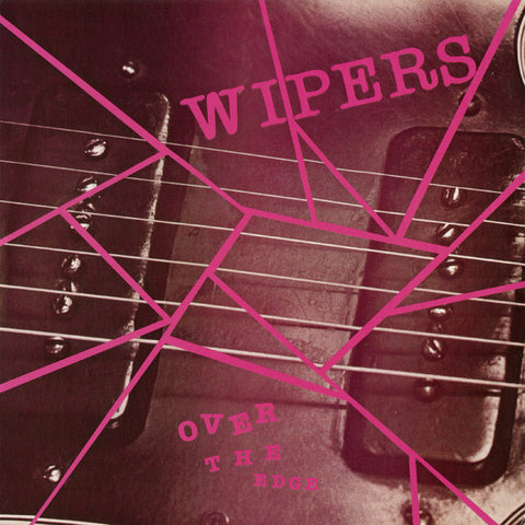 Wipers - Over the Edge - New LP