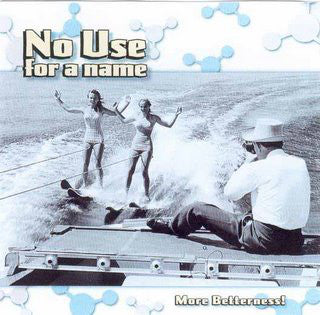 No Use For A Name ‎– More Betterness! - LP - Used