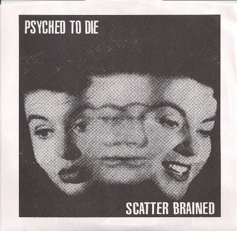 "Psyched To Die ‎– Scatter Brained - 7"" - Used"