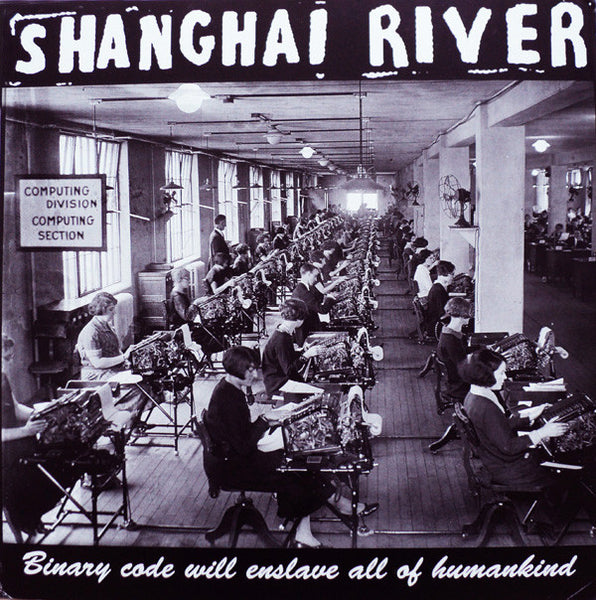 Shanghai River ‎– Binary Code Will Enslave All of Humankind - Used LP