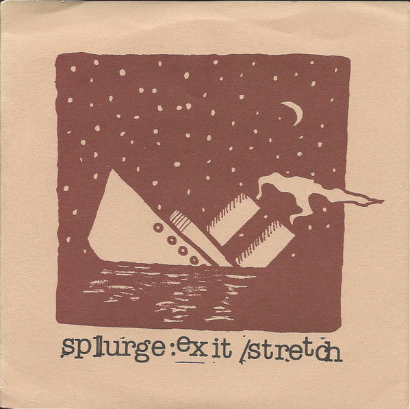 Splurge ‎– Exit / Stretch – Used 7""