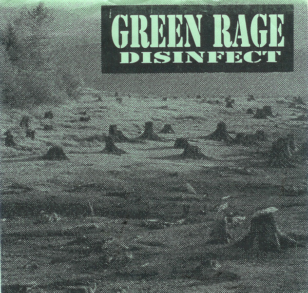 "Green Rage ‎– Disinfect - 7"" - Used"