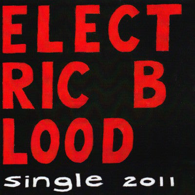 Electric Blood ‎– Single 2011 – Used 7""
