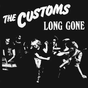 Customs – Long Gone - New LP