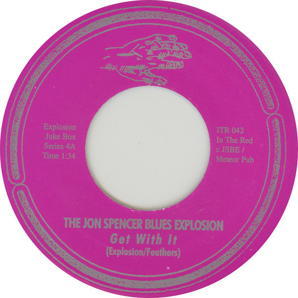 "Jon Spencer Blues Explosion, The  ‎– Get With It / Down Low - 7"" - Used"