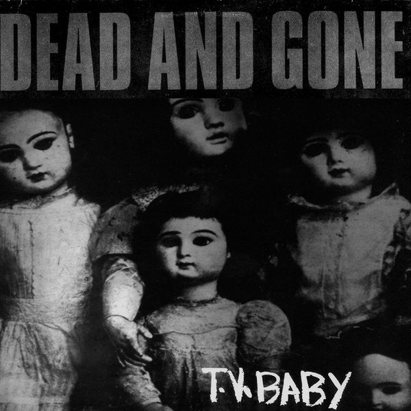Dead and Gone - T.V. Baby - LP