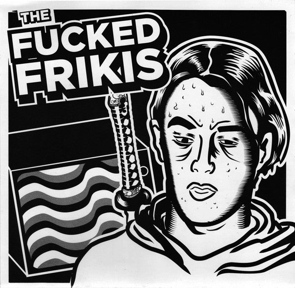 The Fucked Frikis ‎– The Fucked Frikis - Used 7""