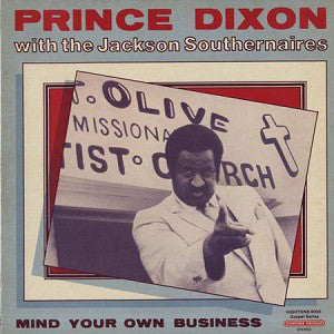 Prince Dixon with The Jackson Southernaires- Mind Your Own Business - Used LP