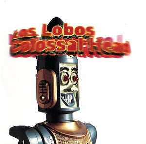 Los Lobos - Colossal Head – New LP