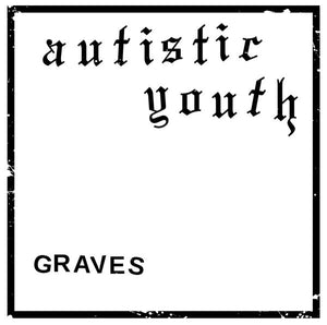 "Autistic Youth - Graves - 7"" - Used"