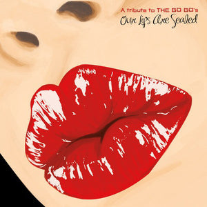 Various Artists ‎– Our Lips Are Sealed: A Tribute To The Go Go's – New LP