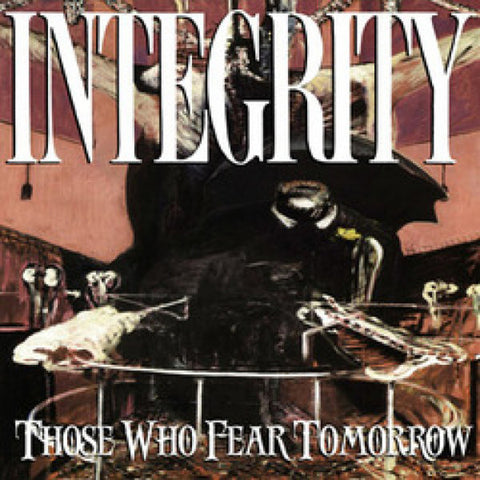 Integrity ‎– Those Who Fear Tomorrow – Used LP