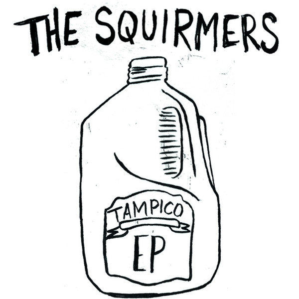 "Squirmers, The ‎– Tampico EP - 7"" - Used"
