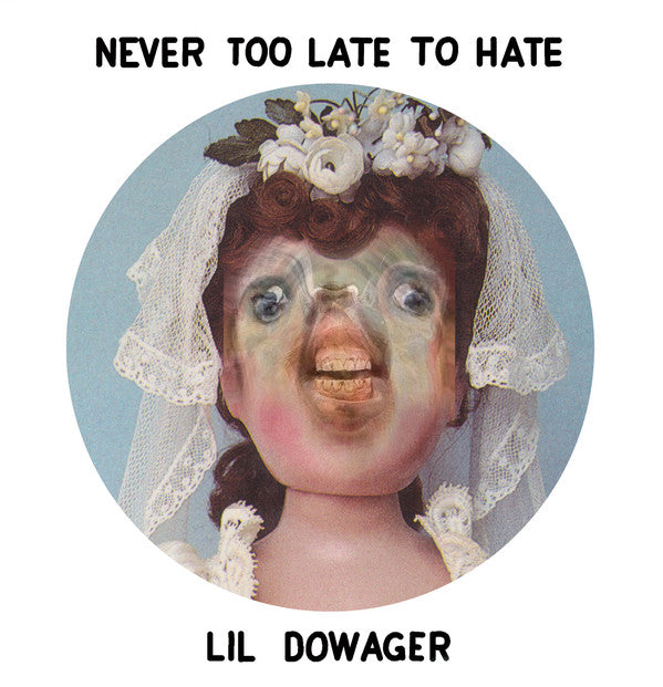 "Lil Dowager ‎– Never Too Late To Hate - 7"" - Used"