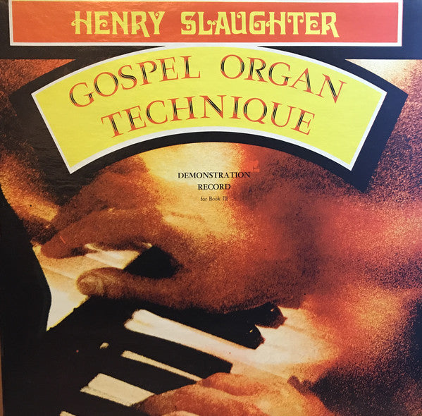 Henry Slaughter ‎– Gospel Organ Technique (Demonstration Record For Book III) – Used LP