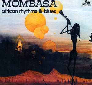 Mombasa – African Rhythms & Blues [IMPORT] – New LP