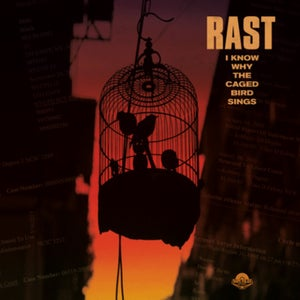 RAST - I Know Why The Caged Bird Sings - New LP