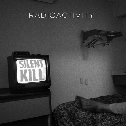 Radioactivity - Silent Kill - New LP [RESTOCK COMING IN APRIL]