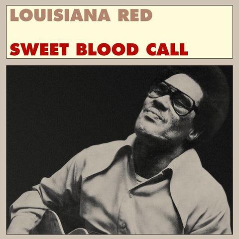 Louisiana Red – Sweet Blood Call – New LP