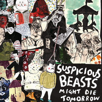 Suspicious Beasts - Might Die Tomorrow LP [Import]