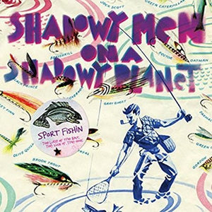 Shadowy Men on a Shadowy Planet - Sport Fishin' - Used LP