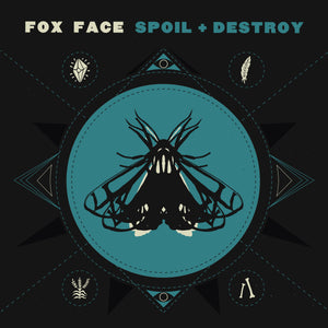 Fox Face - Spoil + Destroy - New LP