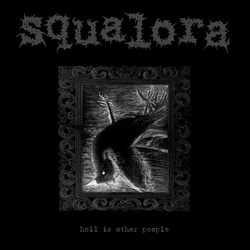 Squalora - Hell Is Other People LP