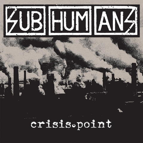 Subhumans - Crisis Point - New LP
