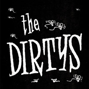Dirtys, The  - It Ain't Easy / Fuck – New 7""