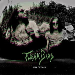 Tweakbird - Any Ol' Way LP