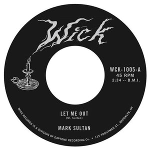 Mark Sultan - Let Me Out - 7""