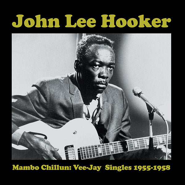 Hooker, John Lee – Mambo Chillun: Vee-Jay Singles 1955-1958 – New LP