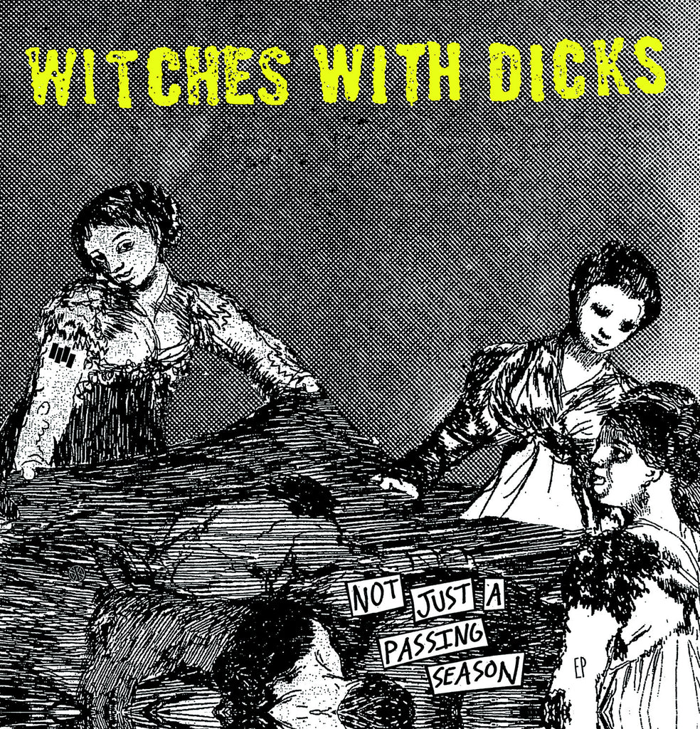 Witches With Dicks - Not Just A Passing Season 1-sided 12""