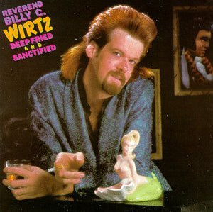 Wirtz, Reverend Billy C.  - Deep Fried and Sanctified - LP