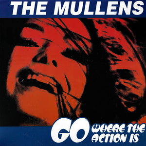 Mullens, the – Go Where the Action Is - New LP
