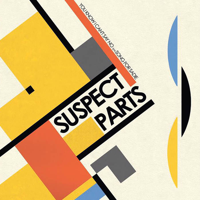 Suspect Parts – You Know I Can't Say No – New 7""