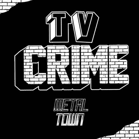 TV Crime – Metal Town – New LP