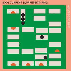 Eddy Current Suppression Ring – All in Good Time – New LP