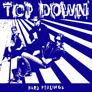 TOP DOWN – Hard Feelings – New LP