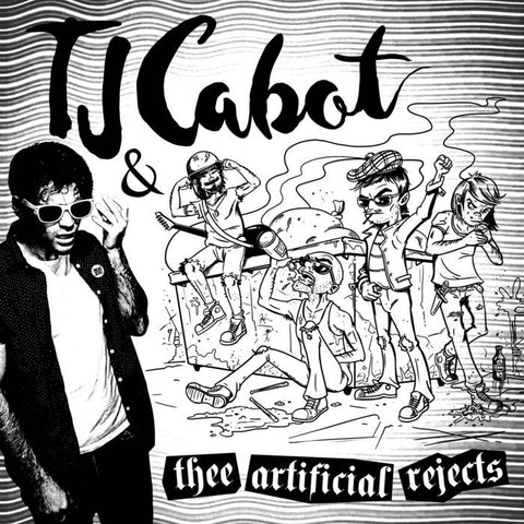 TJ Cabot & thee Artificial Rejects – S/T [IMPORT] – New LP