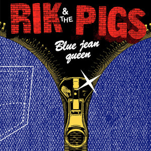 Rik & the Pigs - Blue Jean Queen - 7""