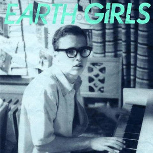 Earth Girls - Someone I'd Like To Know - New 7""
