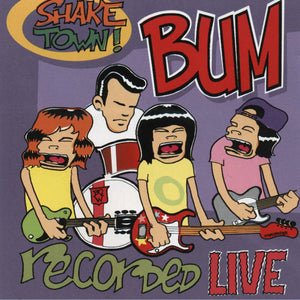 Bum – Shake Town! Recorded Live! – Used LP