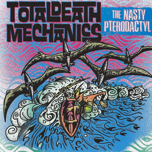 Total Death Mechanics – The Nasty Pterodactyl [BLUE VINYL; Instrumental Surf Rock] – New 7""