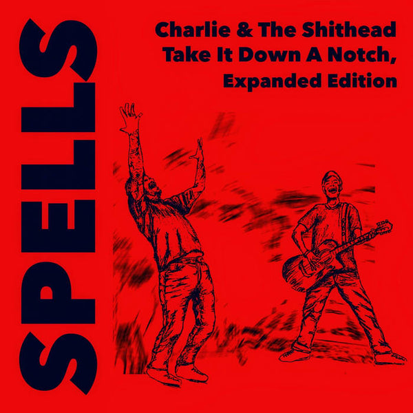 Spells ‎– Charlie & The Shithead Take It Down A Notch, Expanded Edition [color vinyl] – New 7""