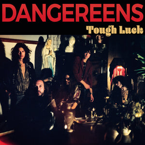Dangereens – Tough Luck [IMPORT RED VINYL] – New LP