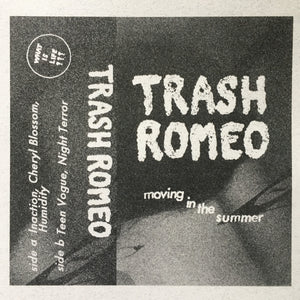 Trash Romeo - Moving in the Summer - Cassette